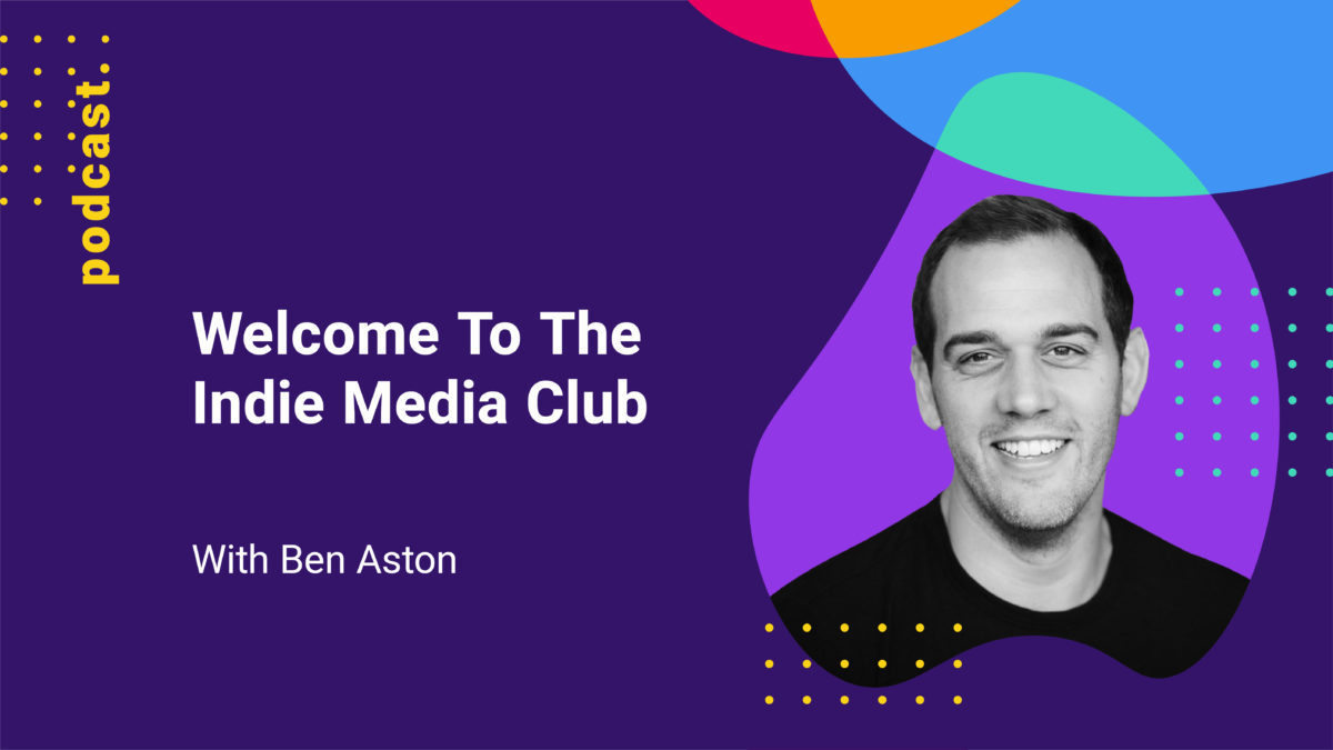 featured image for indie media club podcast with ben aston