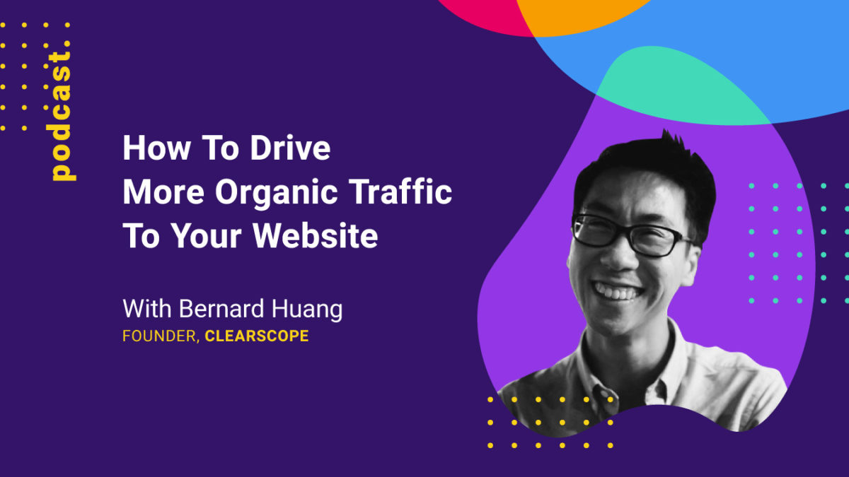 Graphic of How To Drive More Organic Traffic To Your Website Podcast